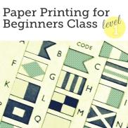 http://bobbinandink.com/classes/printing/paperprintingforbeginners/